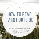 How to Read Tarot Outside